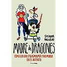Madre de dragones: Cómo ser una Frikimamá y no morir en el intento (Biblioteca No Ficción)