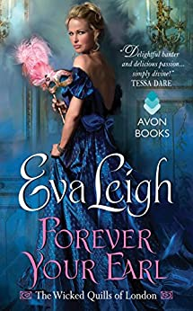 Forever Your Earl: The Wicked Quills of London by [Eva Leigh]