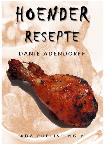 Hoender Resepte: Afrikaanse Hoender resepte eboek (51 Resepte Book 1) (Afrikaans Edition)