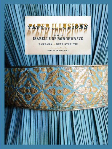 Paper Illusions: The Art of Isabelle de Borchgrave
