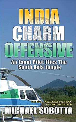 India Charm Offensive: An Expat Pilot Flies The South Asia Jungle
