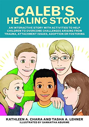 Compare Textbook Prices for Caleb's Healing Story Csm Edition ISBN 9781785927027 by Chara, Kathleen A.,Lehner, Tasha