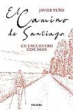 El Camino De Santiago. Un encuentro con Dios (Mundo y Cristianismo)