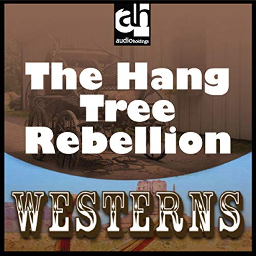Couverture de The Hang-Tree Rebellion
