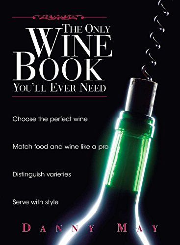 The Only Wine Book Youll Ever Need (English Edition)