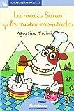 Vaca Sara Y La Nata Montada -Lc-: 14 (Mis Primeras Páginas)