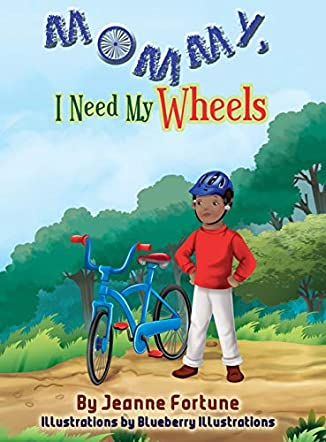 Mommy, I Need My Wheels