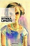 Le Journal de Rywka Lipszyc - Calmann-Lévy - 01/04/2015
