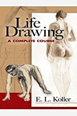 Life Drawing: A Complete Course (Dover Art Instruction) Kindle Edition
