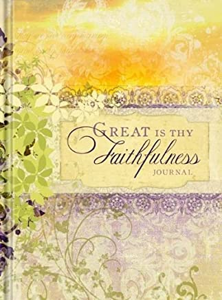 JOURNAL GREAT IS THY FAITHFULNESS by Ellie Claire (9-Dec-2010) Hardcover