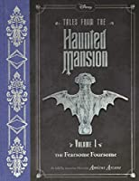 Tales from the Haunted Mansion: Volume I: The Fearsome Foursome (Tales from the Haunted Mansion, 1)