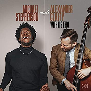 Michael Stephenson Meets Alexander Claffy with His Trio