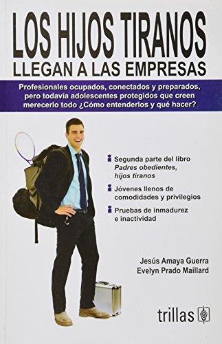 Los hijos tiranos llegan a las empresas/ The tyrant's Children come to business (Spanish Edition)