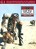 The Gulf War: Desert Shield and Desert Storm, 1990-1991 (G.I. The Illustrated History of the American Solder, his Uniform and his Equipment) (English Edition)