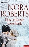Das schönste Geschenk von Nora Roberts