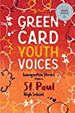 Immigration Stories from a St. Paul High School: Green Card Youth Voices