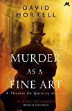 Murder as a Fine Art: Thomas and Emily De Quincey 1 (Victorian De Quincey mysteries, Band 1)