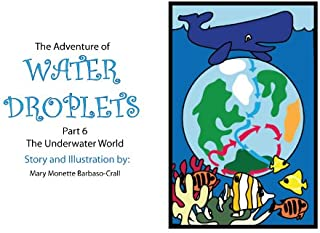 The Underwater World - FULL TEXT EDITION (The Adventure of Water Droplets Book 6)