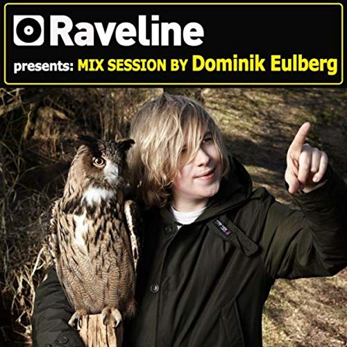 Raveline Mix Session By Dominik Eulberg