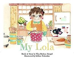 [Tina Ranoso Bangel, Gillian Tolentino]のMy Lola (English Edition)