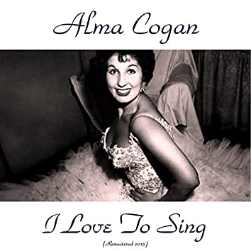 I Love to Sing (feat. Frank Cordell & His Orchestra) [Remastered 2015]