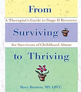 From Surviving to Thriving: A Therapist's Guide to Stage II Recovery for Survivors of Childhood Abuse