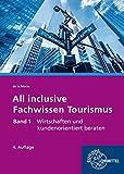 All inclusive - Fachwissen Tourismus Band 1: Wirtschaften und kundenorientiert beraten