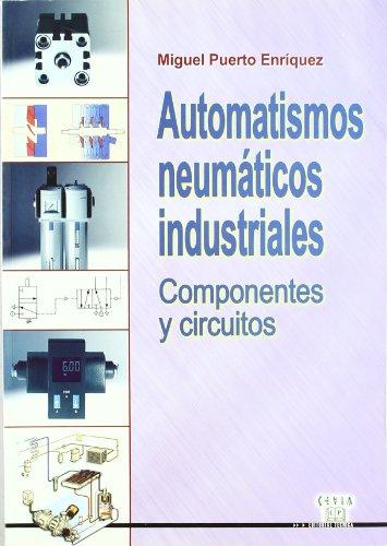 AUTOMATISMOS NEUMATICOS INDUSTRIALES. Componentes y circuitos