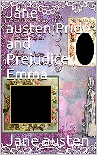 Jane austen;Pride and Prejudice , Emma (English Edition)