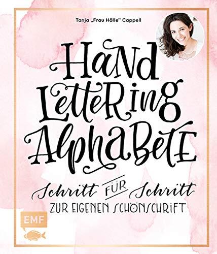 Handlettering Alphabete: Schritt für Schritt zur eigenen Schönschrift – Mit allen Schrift-Vorlagen zum Download