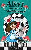 Alice's Adventures In Wonderland - Alice's Adventures In Wonderland - CreateSpace Independent Publishing Platform - 05/08/2017