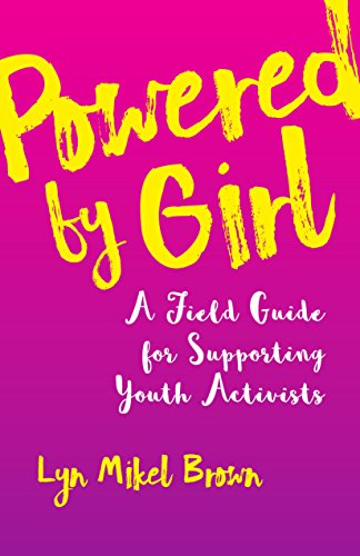Powered By Girl A Field Guide For Supporting Youth Activists
