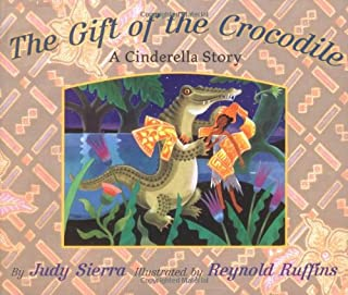 The Gift of the Crocodile: A Cinderella Story