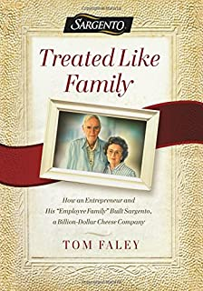 """Treated Like Family: How an Entrepreneur and His """"employee Family"""" Built Sargento, a Billion-Dollar Cheese Company"""
