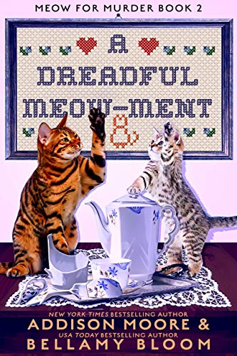 A Dreadful Meow-ment (MEOW FOR MURDER Book 2) by [Addison Moore, Bellamy Bloom]