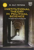 Institutional Theory in Political Science, Fourth Edition: The New Institutionalism