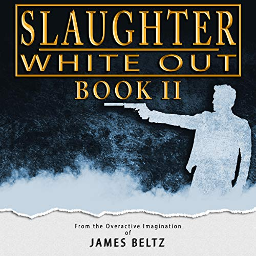 Slaughter: White Out     DJ Slaughter, Book 2              By:                                                                                                                                 James Beltz                               Narrated by:                                                                                                                                 Shawn Milo                      Length: 13 hrs and 52 mins     48 ratings     Overall 4.3