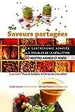 Saveurs partagées - La gastronomie adaptée aux troubles de la déglutition - 80 recettes hachées et mixées