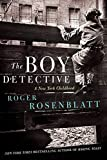 Image of The Boy Detective: A New York Childhood