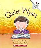Quiet Wyatt (Rookie Readers)