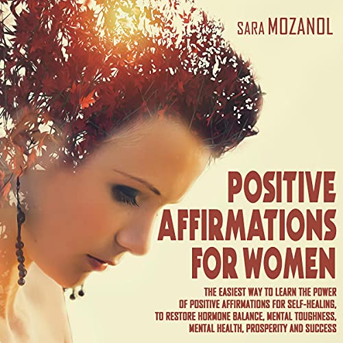 Positive Affirmations for Women Audiobook By Sara Mozanol cover art