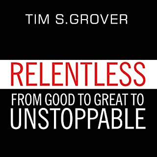 Relentless     From Good to Great to Unstoppable              Written by:                                                                                                                                 Tim S. Grover                               Narrated by:                                                                                                                                 Sean Pratt                      Length: 6 hrs and 48 mins     266 ratings     Overall 4.7