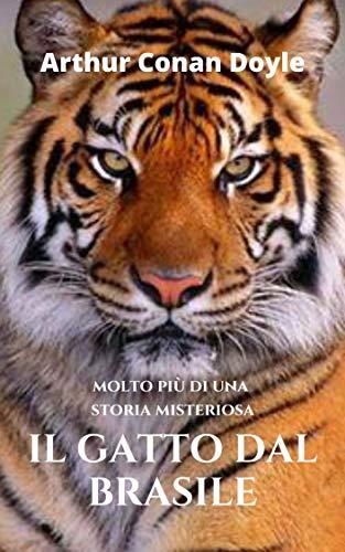 Il gatto del Brasile di Arthur Conan Doyle: Molto più di una storia misteriosa