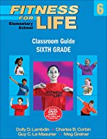 Fitness for Life: Elementary School Classroom Guide, Sixth Grade
