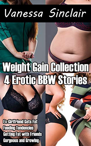 Weight Gain Collection: 4 Erotic BBW Stories
