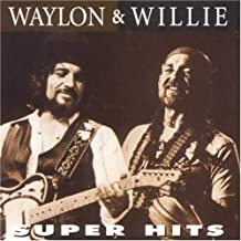Super Hits by Jennings, Waylon, Nelson, Willie (1999-04-27)