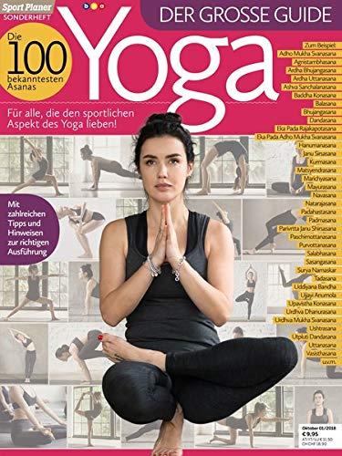 Sport Planer - Sonderheft - Yoga: Der große Guide - Die 100 bekanntesten Yoga-Asanas