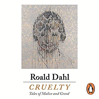 Cruelty                   By:                                                                                                                                 Roald Dahl                               Narrated by:                                                                                                                                 Adrian Scarborough,                                                                                        Andrew Scott,                                                                                        Jessica Hynes,                   and others                 Length: 6 hrs and 17 mins     2 ratings     Overall 4.5
