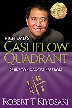 Rich Dad's CASHFLOW Quadrant: Rich Dad's Guide to Financial Freedom by [Robert T. Kiyosaki]