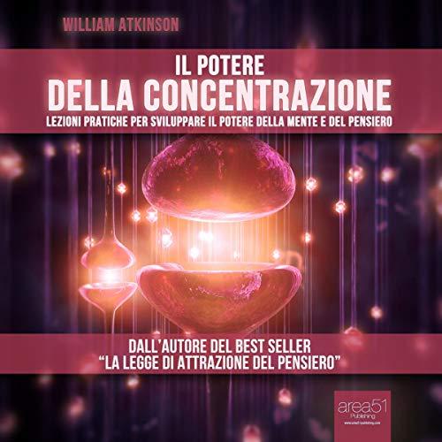 Il Potere Della Concentrazione [The Power of Concentration] audiobook cover art
